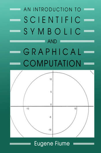 An Introduction to Scientific, Symbolic, and Graphical Computation book cover