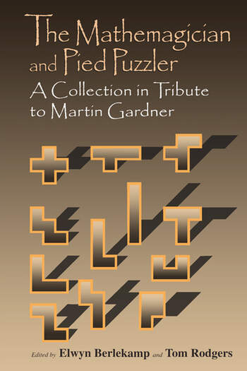 The Mathemagician and Pied Puzzler A Collection in Tribute to Martin Gardner book cover