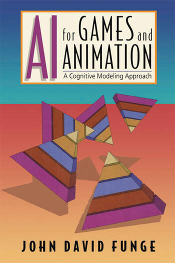 AI for Games and Animation A Cognitive Modeling Approach book cover
