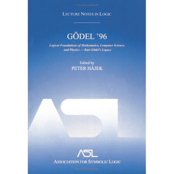 Gödel 96: Logical Foundations of Mathematics, Computer Science, and Physics Lecture Notes in Logic 6 book cover