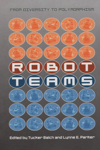 Robot Teams From Diversity to Polymorphism book cover