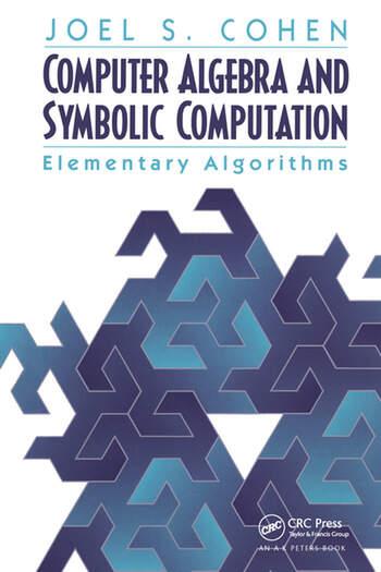 Computer Algebra and Symbolic Computation Elementary Algorithms book cover