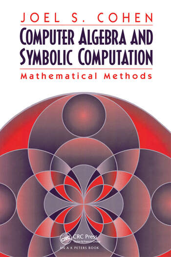 Computer Algebra and Symbolic Computation Mathematical Methods book cover