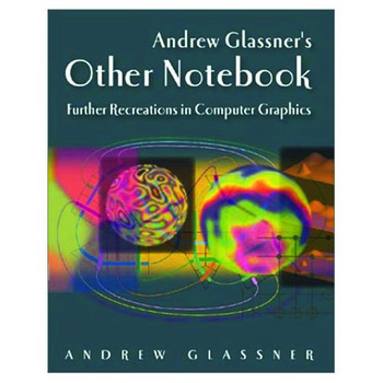 Andrew Glassner's Other Notebook Further Recreations in Computer Graphics book cover