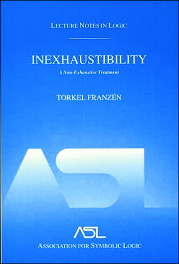 Inexhaustibility: A Non-Exhaustive Treatment Lecture Notes in Logic 16 book cover