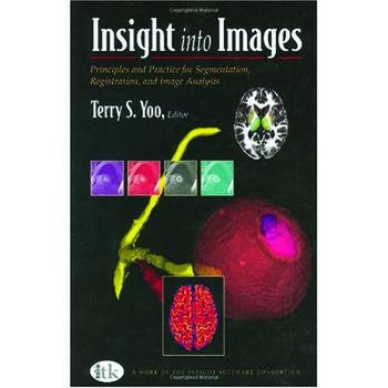 Insight into Images Principles and Practice for Segmentation, Registration, and Image Analysis book cover