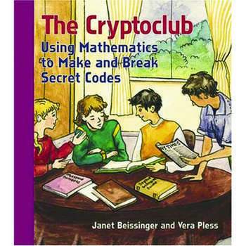The Cryptoclub Using Mathematics to Make and Break Secret Codes book cover
