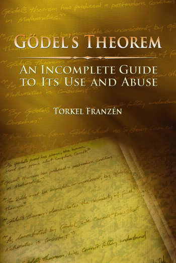 Gödel's Theorem An Incomplete Guide to Its Use and Abuse book cover