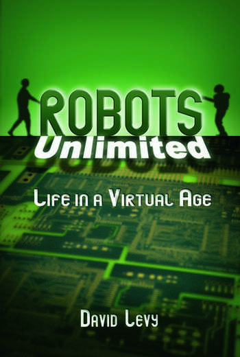 Robots Unlimited Life in a Virtual Age book cover