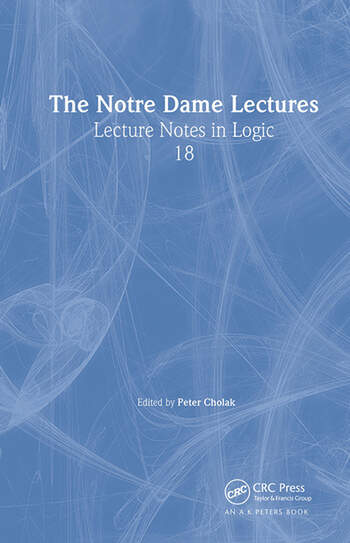The Notre Dame Lectures Lecture Notes in Logic, 18 book cover