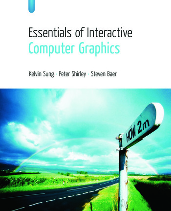 Essentials of Interactive Computer Graphics Concepts and Implementation book cover