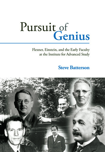 Pursuit of Genius Flexner, Einstein, and the Early Faculty at the Institute for Advanced Study book cover