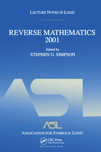 Reverse Mathematics 2001 Lecture Notes in Logic 21 book cover