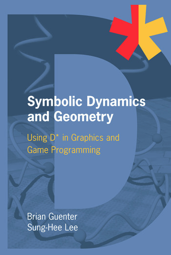 Symbolic Dynamics and Geometry Using D* in Graphics and Game Programming book cover