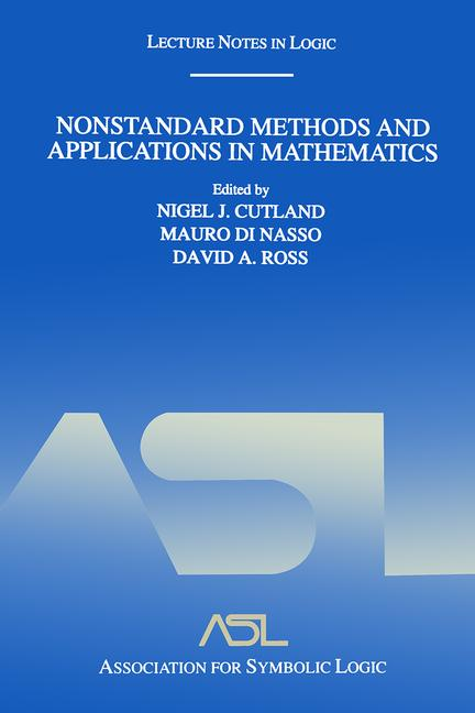 Nonstandard Methods and Applications in Mathematics Lecture Notes in Logic 25 book cover