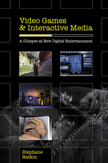 Video Games and Interactive Media A Glimpse at New Digital Entertainment book cover