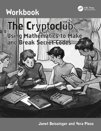 The Cryptoclub Workbook Using Mathematics to Make and Break Secret Codes book cover