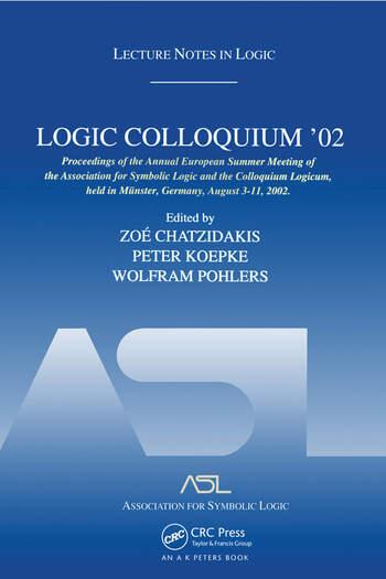 Logic Colloquium '02: Lecture Notes in Logic 27 Lecture Notes in Logic 27 book cover