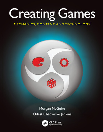Creating Games Mechanics, Content, and Technology book cover