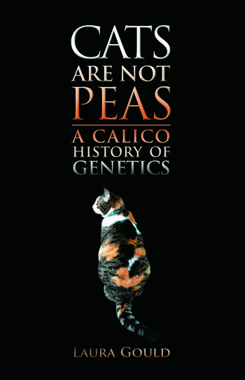 Cats Are Not Peas A Calico History of Genetics, Second Edition book cover