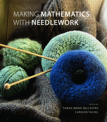 Making Mathematics with Needlework Ten Papers and Ten Projects book cover
