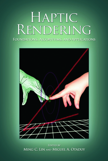 Haptic Rendering Foundations, Algorithms, and Applications book cover