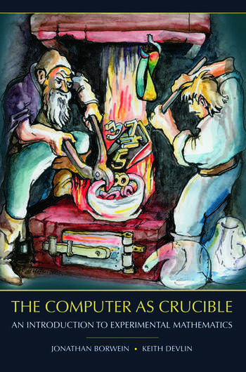 The Computer as Crucible An Introduction to Experimental Mathematics book cover