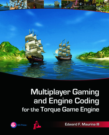 Multiplayer Gaming and Engine Coding for the Torque Game Engine book cover