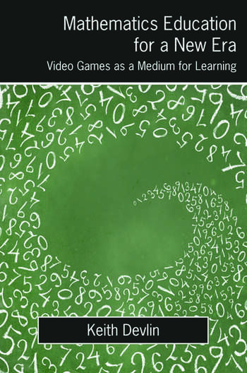Mathematics Education for a New Era Video Games as a Medium for Learning book cover