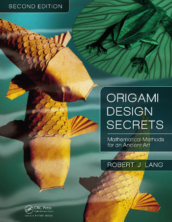 Origami Design Secrets Mathematical Methods for an Ancient Art, Second Edition book cover
