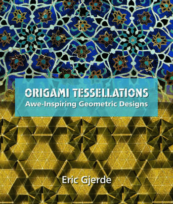 Origami Tessellations Awe-Inspiring Geometric Designs book cover