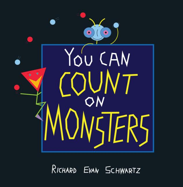 You Can Count on Monsters The First 100 Numbers and Their Characters book cover