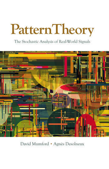Pattern Theory The Stochastic Analysis of Real-World Signals book cover