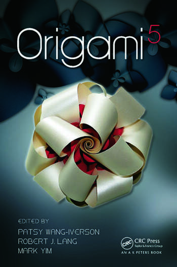Origami 5 Fifth International Meeting of Origami Science, Mathematics, and Education book cover