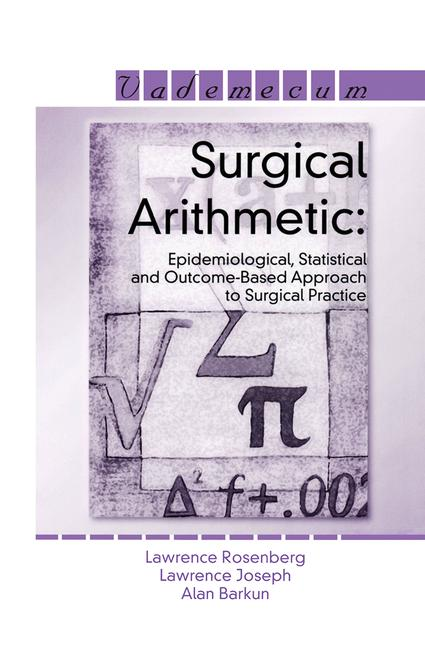 Surgical Arithmetic Epidemiological, Statistical and Outcome-Based Approach to Surgical Practice book cover