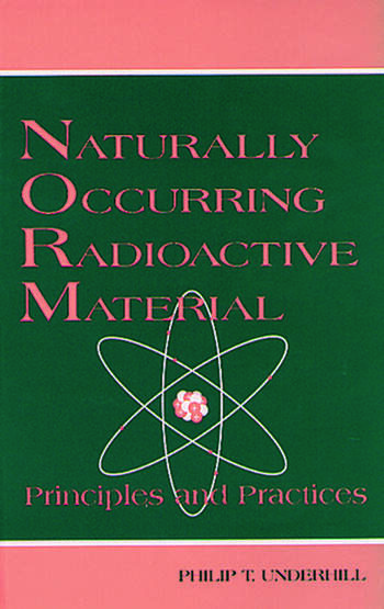 Naturally Occurring Radioactive Materials Principles and Practices book cover