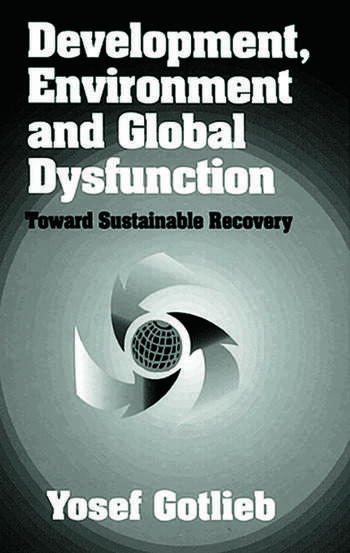 Development, Environment, and Global DysfunctionToward Sustainable Recovery book cover