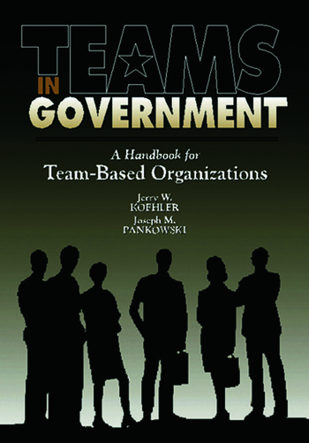 Teams in Government A Handbook for Team-Based Organization book cover