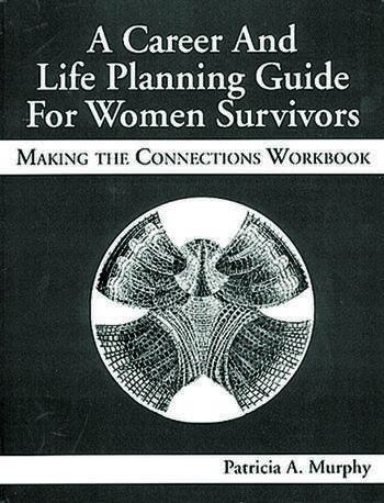 A Career and Life Planning Guide for Women Survivors MAKING THE CONNECTIONS WORKBOOK book cover