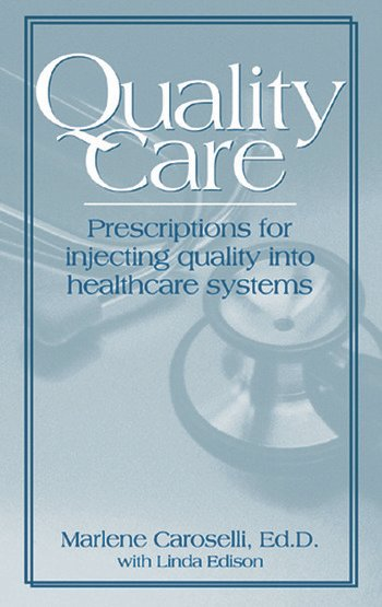 Quality Care Prescription for Injecting Quality into Healthcare Systems book cover