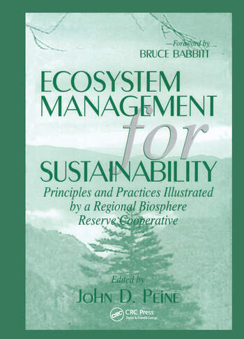 Ecosystem Management for Sustainability Principles and Practices Illustrated by a Regional Biosphere Reserve Cooperative book cover