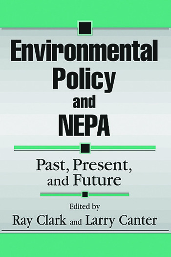 Environmental Policy and NEPA Past, Present, and Future book cover
