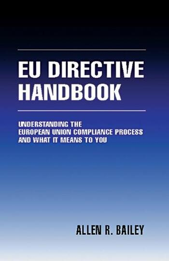 The EU Directive Handbook Understanding the European Union Compliance Process and What it Means to You book cover