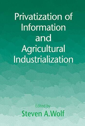 Privatization of Information and Agricultural Industrialization book cover