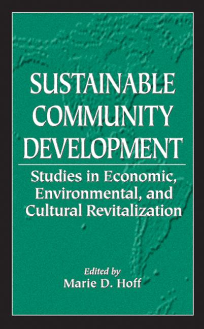 Sustainable Community Development Studies in Economic, Environmental, and Cultural Revitalization book cover