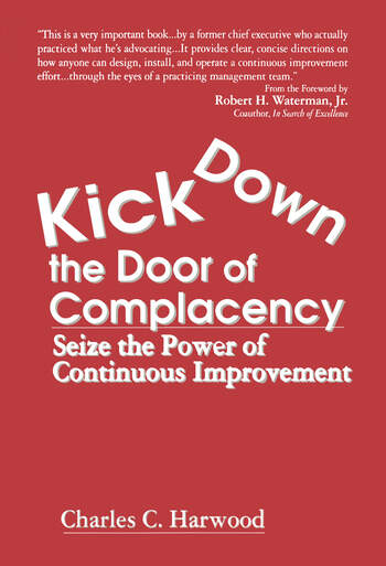 Kick Down the Door of Complacency Seize the Power of Continuous Improvement book cover