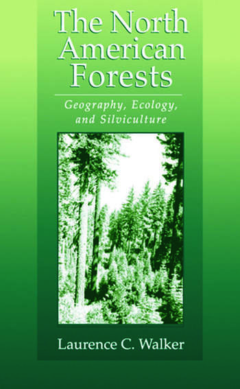 The North American Forests Geography, Ecology, and Silviculture book cover