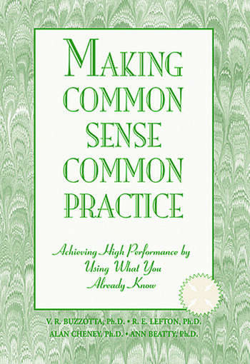 Making Common Sense Common Practice Achieving High Performance Using What You Already Know book cover