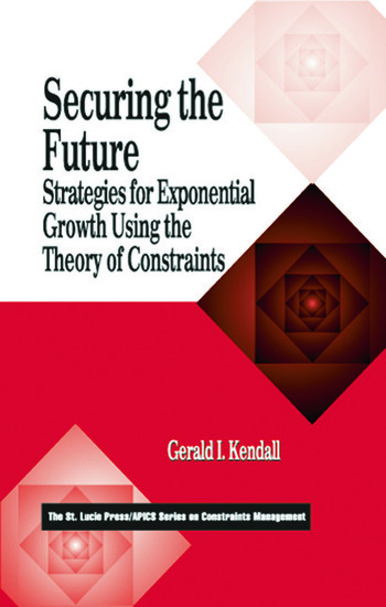 Securing the Future Strategies for Exponential Growth Using the Theory of Constraints book cover