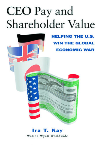 CEO Pay and Shareholder Value Helping the U.S. Win the Global Economic War book cover